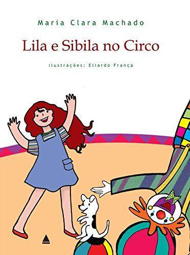 Amazon.com.br eBooks Kindle: Lila e Sibila no Circo, Maria Clara Machado, Eliardo França