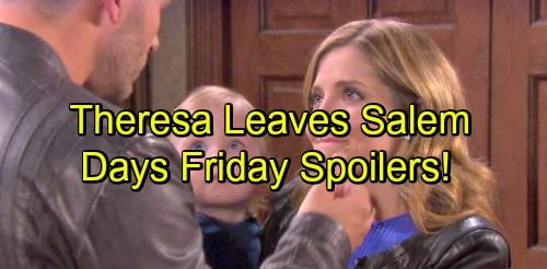 Days of Our Lives Spoilers: Theresa Says Goodbye to Salem – Justin Wants Adrienne Back – Joey Tells Steve Jade Pregnant