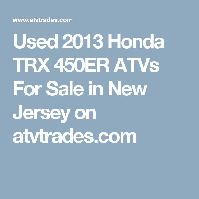 Used 2013 Honda TRX 450ER ATVs For Sale in New Jersey on atvtrades.com