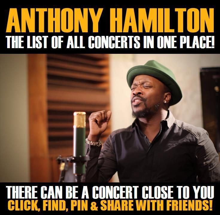 Anthony Hamilton in your city! Concerts dates & tickets. #music, #show, #concerts, #events, #tickets, #Anthony Hamilton, #rock, #tix, #songs, #festival, #artists, #musicians, #popular,  Anthony Hamilton
