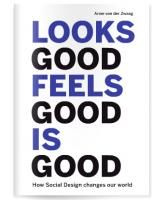 Looks Good Feels Good Is Good about Social Design