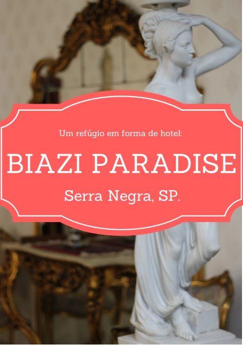 Biazi Paradise em Serra Negra, SP: um refúgio em forma de hotel.