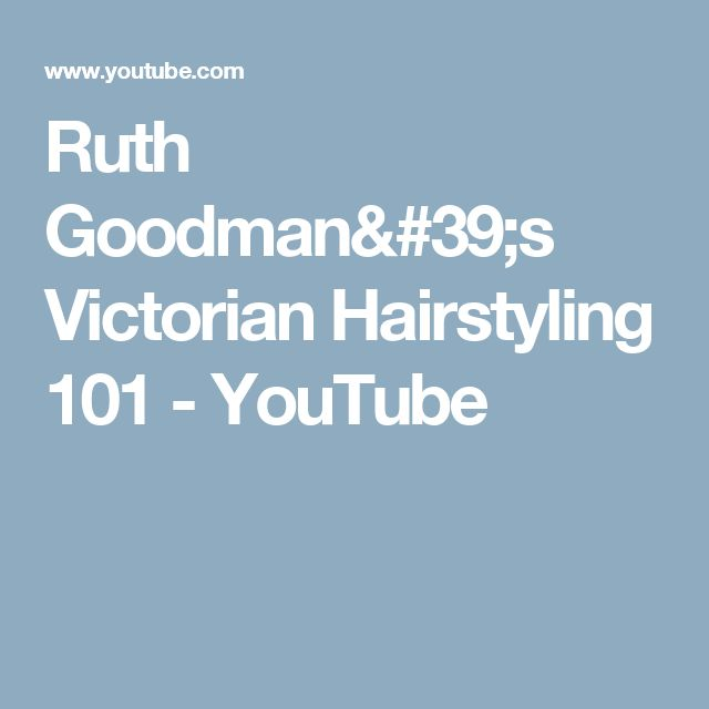 Ruth Goodman's Victorian Hairstyling 101 - YouTube