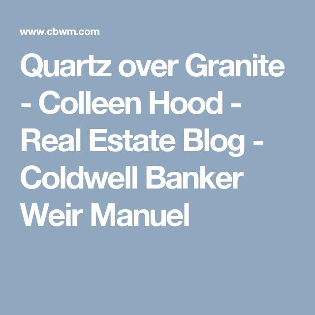 Quartz over Granite - Colleen Hood - Real Estate Blog - Coldwell Banker Weir Manuel