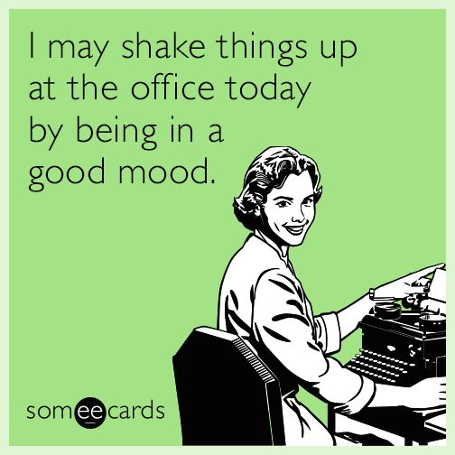 Free, Cry For Help Ecard: I may shake things up at the office today by being in a good mood.