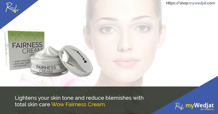 Lightens your skin tone and reduce blemishes with total skin care Wow Fairness Cream. #FairnessCream #AntiAging #SkinLightening