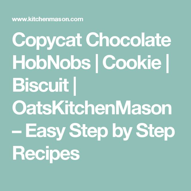 Copycat Chocolate HobNobs | Cookie | Biscuit | OatsKitchenMason – Easy Step by Step Recipes