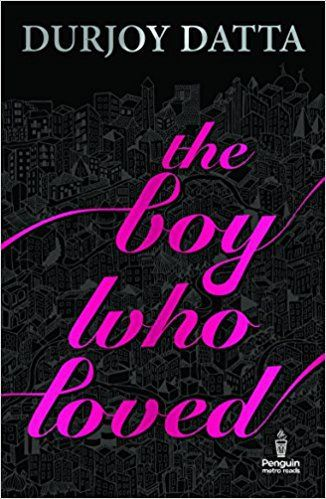 The Boy Who Loved by Durjoy Datta |Pdf ebook | Free Download