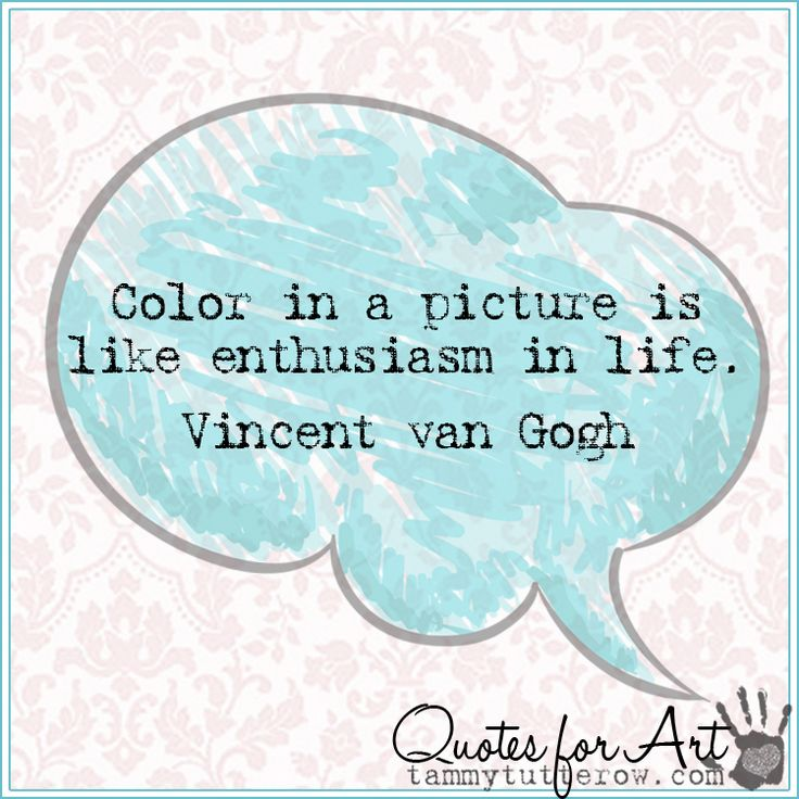 Tammy Tutterow Quotes for Art | Color in a picture is like enthusiasm in life. Vincent van Gogh