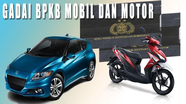 Gadai Bpkb Mobil dan motor di Karawang: Gadai Bpkb Mobil motor di Daerah Karawang
