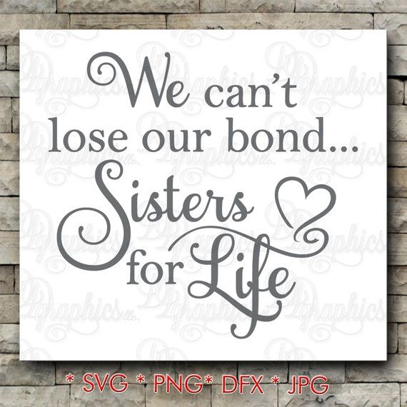 Download Sisters for Life SVG / can't lose our bond/ sister SVG ...