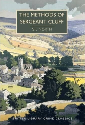 The Methods of Sergeant Cluff (British Library Crime Classics): Amazon.co.uk: Gil North: 9780712356473: Books