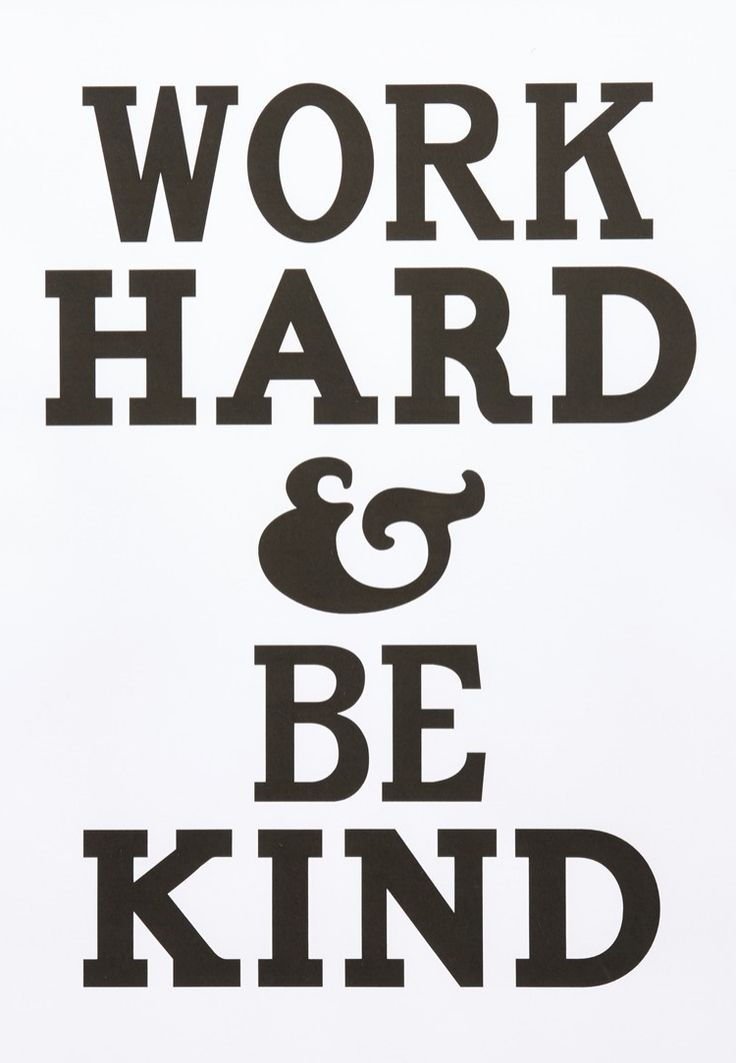 Work hard & be kind. | Well Said. | Pinterest | Dr. who ...