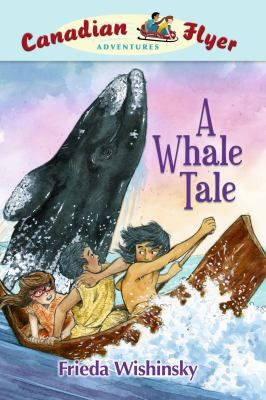 A Whale Tale, by Frieda Wishinsky, 83 pgs.