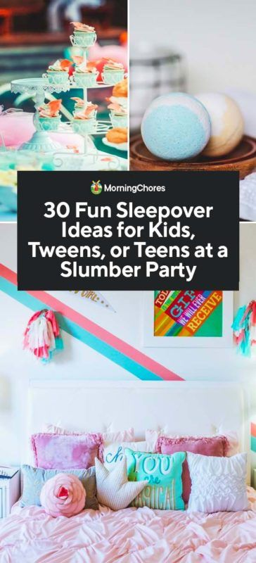 30 Fun Sleepover Ideas For Kids, Tweens, Or Teens At A -7812