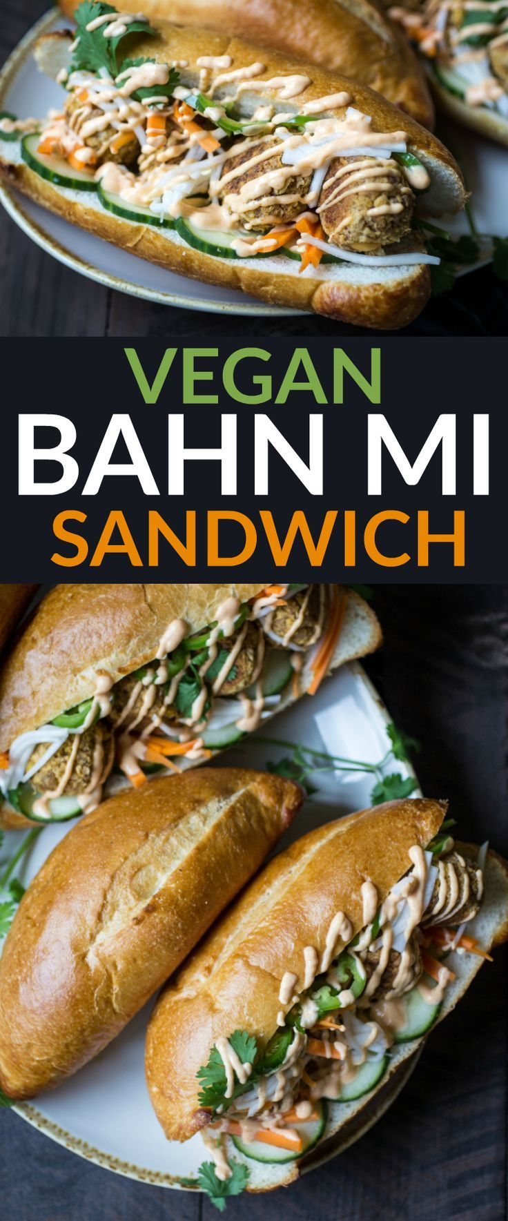 Vegan Meatball Bahn Mi Sandwiches ~ Chock full of pickled veggies and fresh cilantro sprigs, then topped with a creamy sriracha sauce!