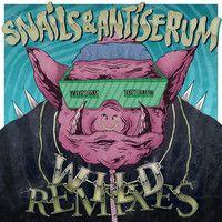 Snails & Antiserum - Wild (Craze Remix) by OWSLA on SoundCloud