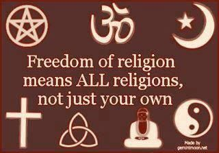 Freedom of religion means ALL religions, not just your own.