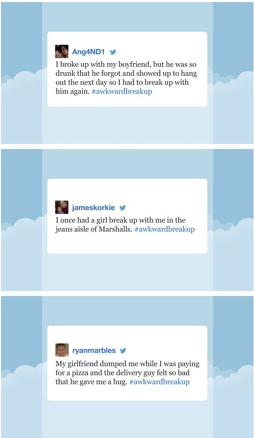 Jimmy Fallon reads your #AwkwardBreakup tweets: http://www.youtube.com/watch?v=sK7wMEgklpE&list=UU8-Th83bH_thdKZDJCrn88g