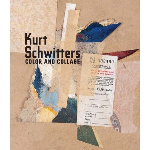 Kurt Schwitters: Color and Collage | Books and things Worth Reading ...