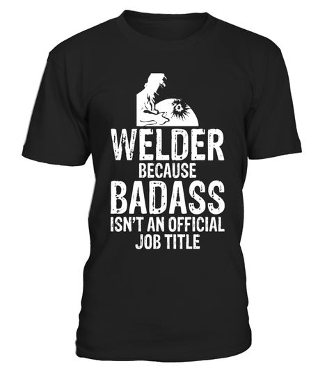 "# Welder Because Badass Isn't Official Job Title T-Shirt .  Special Offer, not available in shops      Comes in a variety of styles and colours      Buy yours now before it is too late!      Secured payment via Visa / Mastercard / Amex / PayPal      How to place an order            Choose the model from the drop-down menu      Click on ""Buy it now""      Choose the size and the quantity      Add your delivery address and bank details      And that's it!      Tags: You wear the title of…"