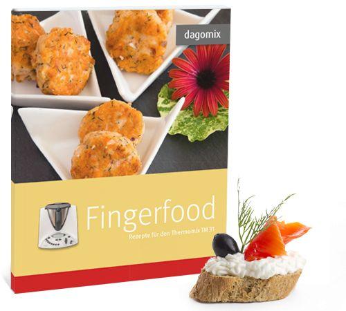 Kochbuch mit vielfältigen Fingerfood Rezepten speziell für den Thermomix. Fingerfood schnell und einfach zubereiten mit einem Kochbuch von dagomix.