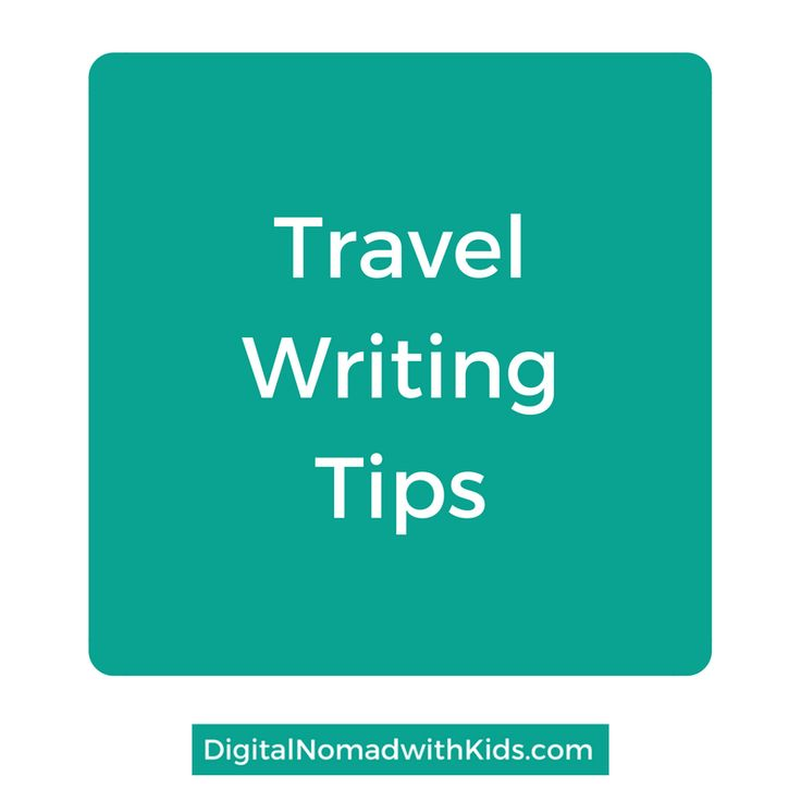 Writing tips for travel writers. The best only, from successful travel bloggers and travel writers.