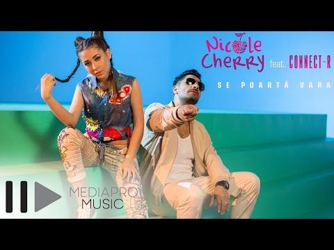 Nicole Cherry feat Connect-R - Se poarta vara (Official Video) - YouTube