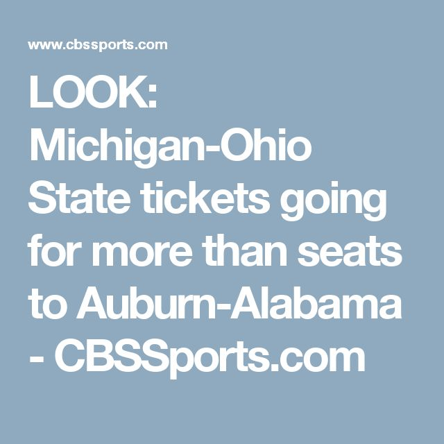 LOOK: Michigan-Ohio State tickets going for more than seats to Auburn-Alabama - CBSSports.com
