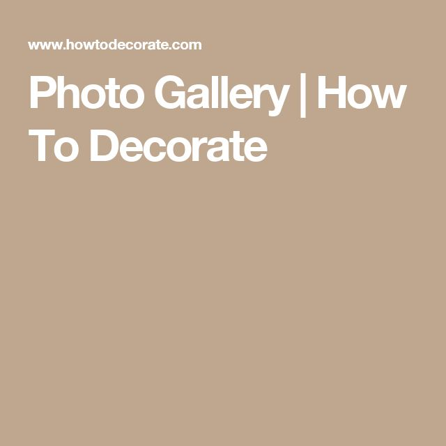 Photo Gallery | How To Decorate