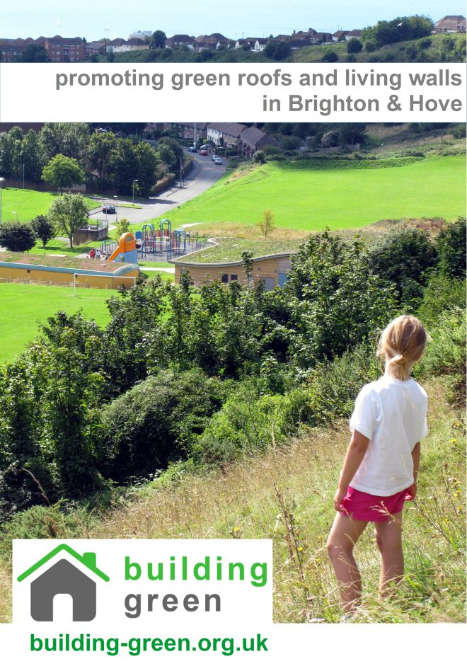 Building Green. Promoting green roofs and living walls in Brighton & Hove, England, UK