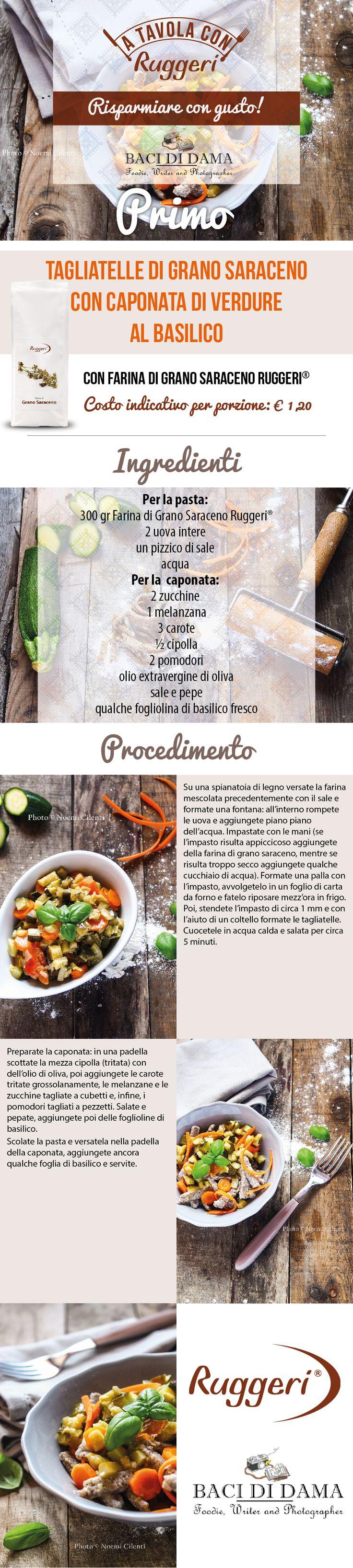 Ricetta per tagliatelle di grano saraceno con caponata di verdure al basilico. Prodotti Ruggeri utilizzati: Farina di Grano Saraceno Ruggeri. http://www.ruggerishop.it/it/  http://www.bacididama-blog.com