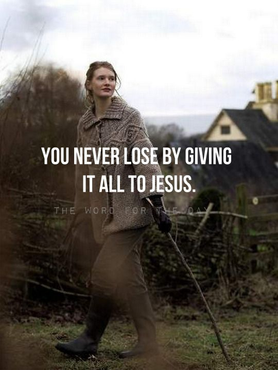 You never lose by giving it all to Jesus.