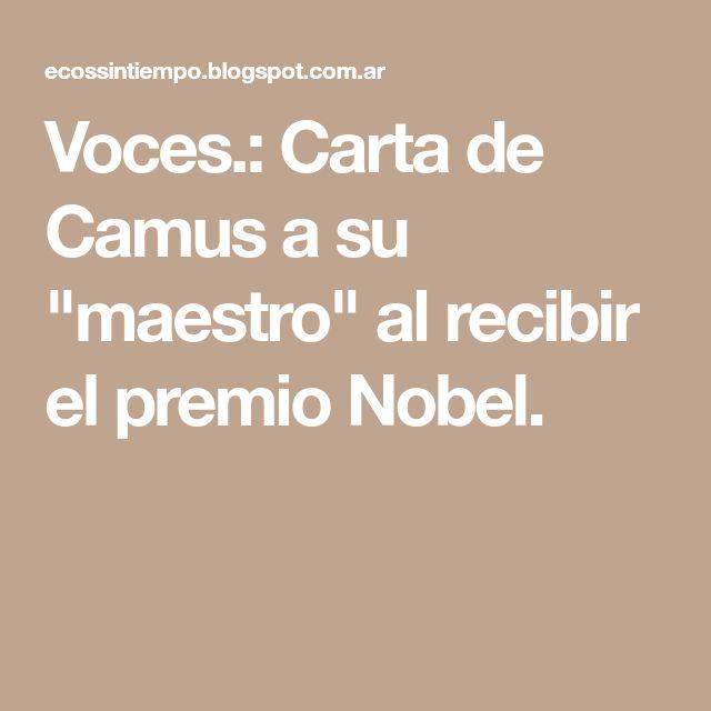 """Voces.: Carta de Camus a su """"maestro"""" al recibir el premio Nobel."""