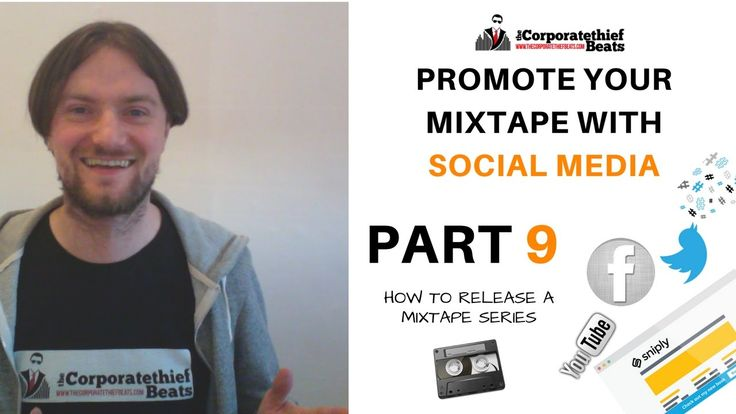 How To Promote Your Mixtape With Social Media (Part 9)