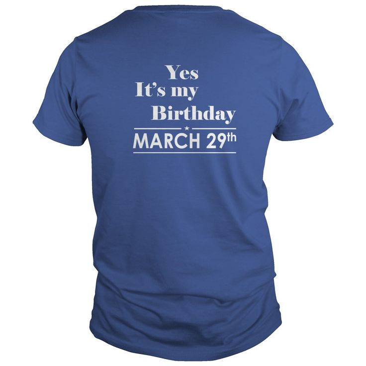 Birthday March 29 SHIRT FOR WOMENS AND MEN ,BIRTHDAY, QUEENS I LOVE MY HUSBAND ,WIFE Birthday March 29-TSHIRT BIRTHDAY Birthday March 29 yes it's my birthday