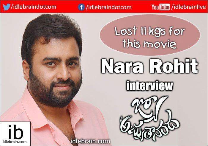 Interview with Nara Rohit about Jyo Achyuthananda http://www.idlebrain.com/celeb/interview/nararohit-jyoachyutananda.html