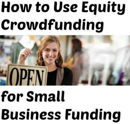 New rules make it easier to find small #business funding! Check out equity #crowdfunding to raise money for your #smallbusiness