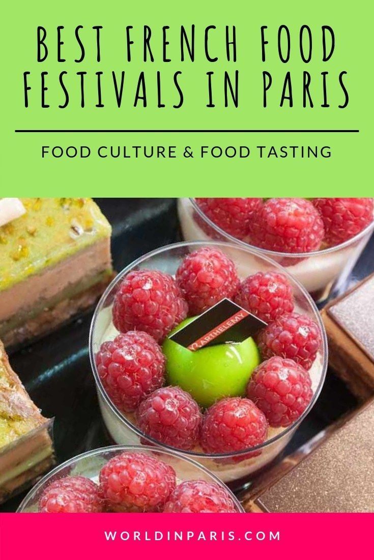 Best French Food Festivals In Paris Food Culture Food Tasting 2019 2020 Paris Food Food Festival Food Tasting