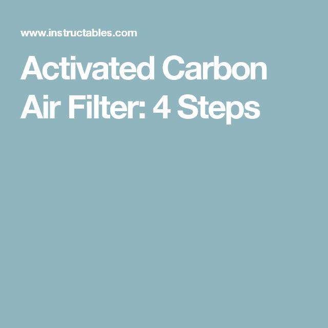 Activated Carbon Air Filter: 4 Steps