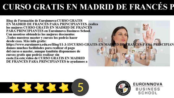 CURSO GRATIS EN MADRID DE FRANCÉS PARA PRINCIPIANTES - Blog de Formación de Euroinnova:    CURSO GRATIS EN MADRID DE FRANCÉS PARA PRINCIPIANTES. realiza los mejores CURSO GRATIS EN MADRID DE FRANCÉS PARA PRINCIPIANTES en Euroinnova Business School. Con nosotros obtendrás los mejores descuentos .Todos nuestros master y cursos los podrás hacer desde casa.     Más info gratis: https://www.euroinnova.edu.es/Blog/11-3-15/CURSO-GRATIS-EN-MADRID-DE-FRANCES-PARA-PRINCIPIANTES.    Te damos muchas…