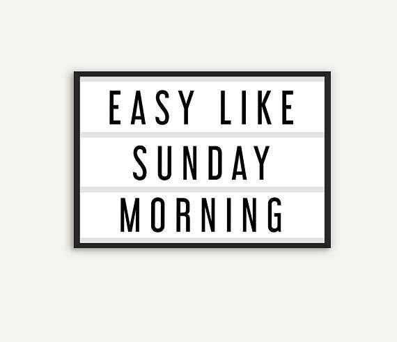 Easy like sunday morning by Prints Miuus Studio