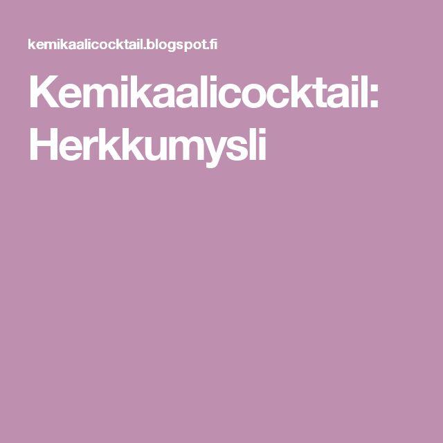 Kemikaalicocktail: Herkkumysli