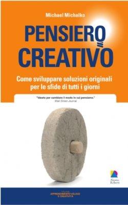 Pensiero creativo - Alessio Roberti Editore