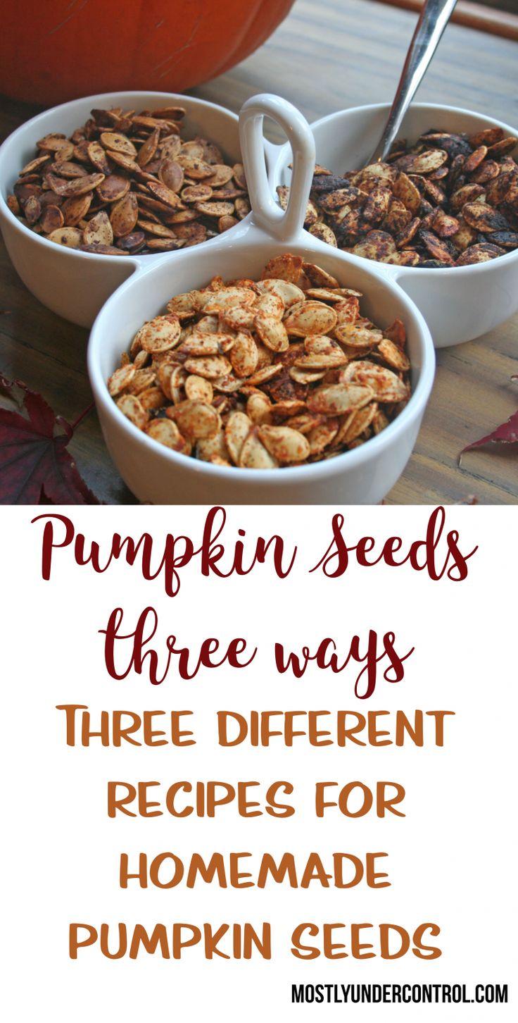 Pumpkin Seeds - 3 ways - Mostly Under Control