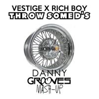 Vestige x Rich Boy - Throw Some D's (Danny Grooves Mashup) by Danny Grooves on SoundCloud