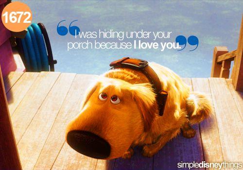 UP: Dogs, I Love You, Simple Disney, Quote, Disney Pixar, Puppy, Disney Things, Disney Character, Disney Movie
