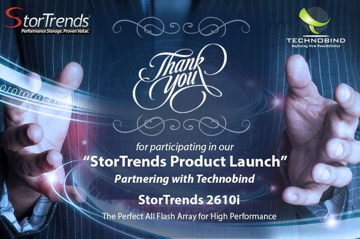 Thank you for Participating in our StorTrends Product Launch Partnering with Technobind