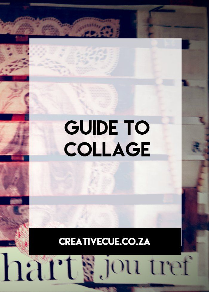 your guide on how to collage  don't fear about making mistakes, its about the process your feelings when you're done when you sit back and go yes that felt good