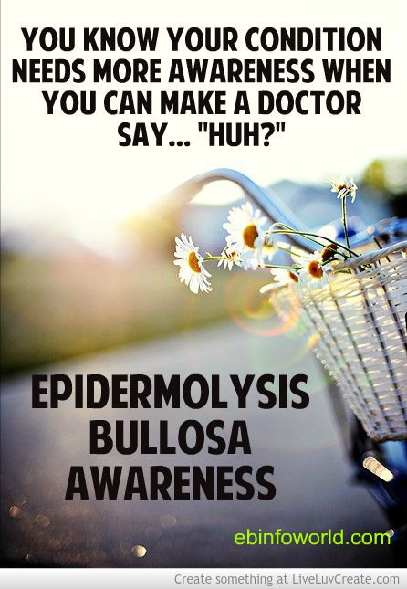 """You know your condition needs more awareness when you can make a doctor say... """"huh?"""" #EpidermolysisBullosa #EBawareness http://ebinfoworld.com                                    http://butterflychildamothersjourney.com"""